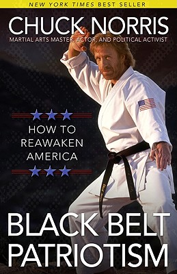 Black Belt Patriotism By Norris, Chuck